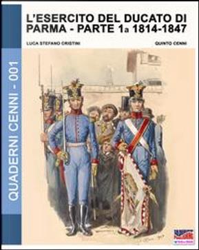 L'esercito del Ducato di Parma by Luca S. Cristini