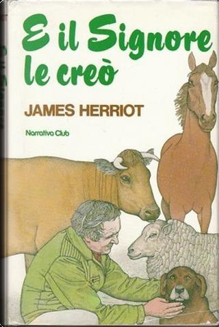 E il Signore le creò by James Herriot