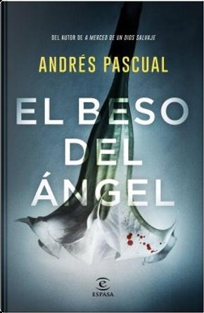El beso del ángel by Andrés Pascual