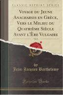 Voyage du Jeune Anacharsis en Grèce, Vers le Milieu du Quatrième Siècle Avant l'Ère Vulgaire, Vol. 3 (Classic Reprint) by Jean-Jacques Barthelemy
