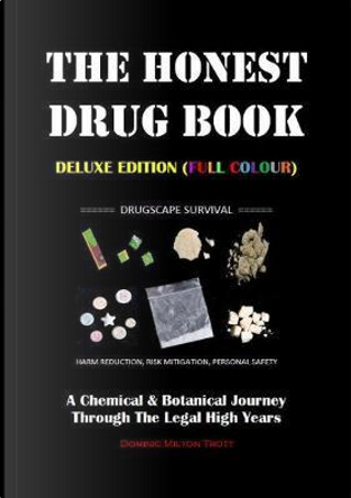 The Honest Drug Book (Deluxe Edition) by Dominic Milton Trott