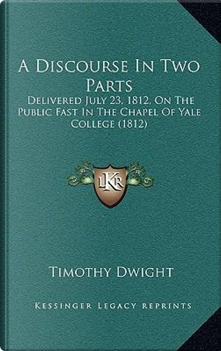 A Discourse in Two Parts by Timothy Dwight