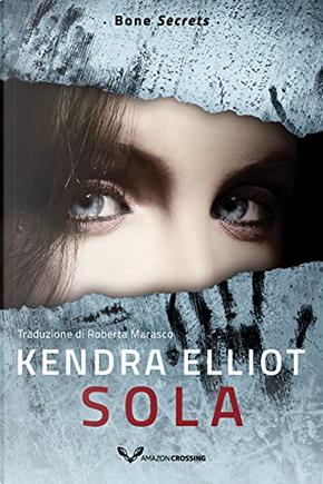 Sola by Kendra Elliot