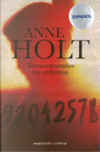 Bienaventurados los Sedientos by Anne Holt