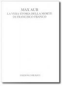 La vera storia della morte di Francisco Franco by Max Aub
