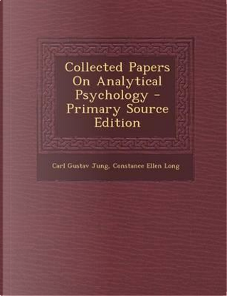 Collected Papers on Analytical Psychology - Primary Source Edition by Carl Gustav Jung