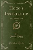 Hogg's Instructor, Vol. 3 by James Hogg