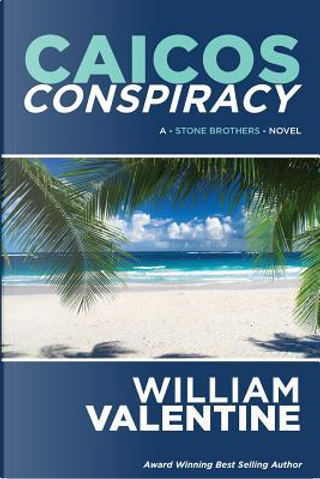 Caicos Conspiracy by William Valentine