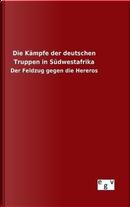 Die Kämpfe der deutschen Truppen in Südwestafrika by ohne Autor