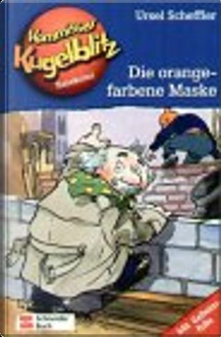 Kommissar Kugelblitz, Bd.2, Die orangefarbene Maske by Petra Probst, Ursel Scheffler