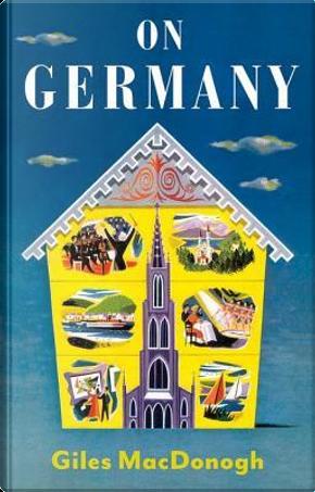 On Germany by Giles MacDonogh