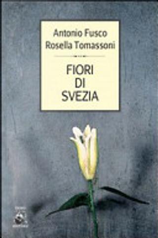 Fiori di Svezia by Antonio Fusco, Rosella Tomassoni