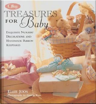 Treasures for Baby by Ellie Joos