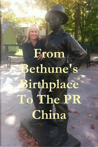 From Bethune's Birthplace To The Pr China by Martin Avery