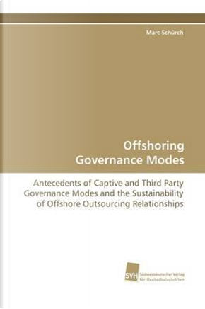 Offshoring Governance Modes by Marc Schürch