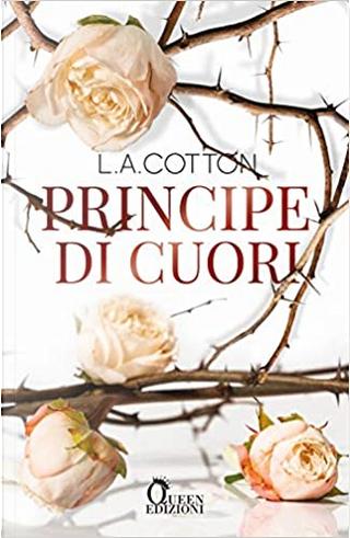 Principe di cuori by L. A. Cotton