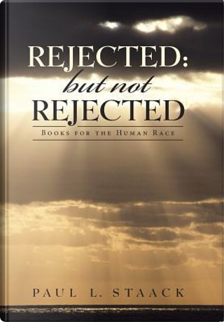 Rejected by Paul L. Staack