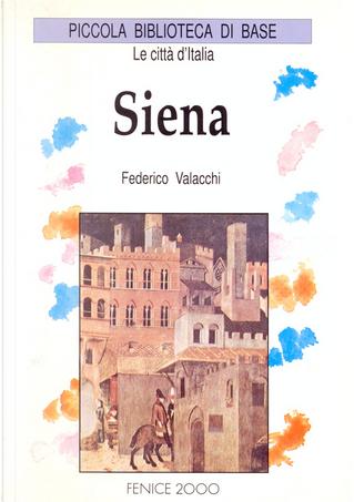 Siena by Federico Valacchi