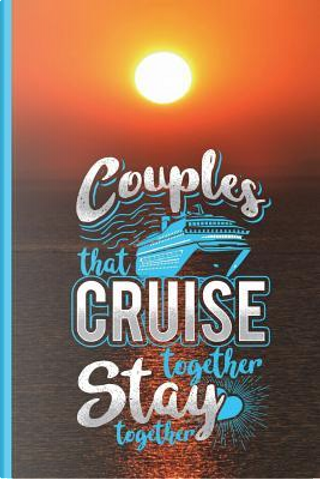 Couples That Cruise Together Stay Together by SLO Treasures
