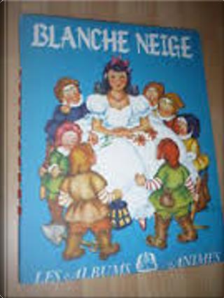 Blanche-Neige by Jakob Grimm, Wilhelm Grimm