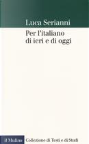 Per l'italiano di ieri e di oggi by Luca Serianni