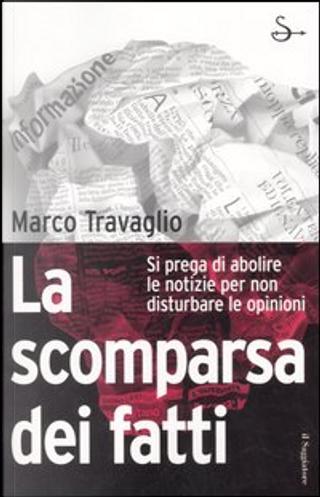 La scomparsa dei fatti by Marco Travaglio