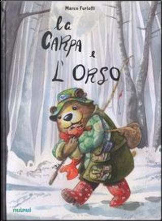 La carpa e l'orso. Ediz. illustrata by Marco Furlotti