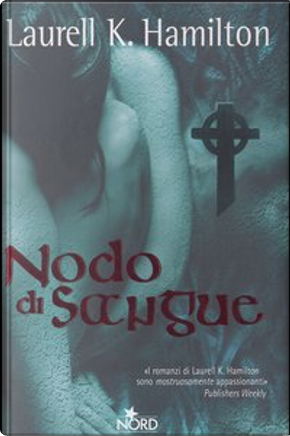 Nodo di sangue by Laurell K. Hamilton