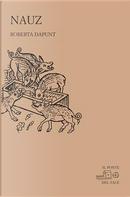 Nauz. Ediz. ladina e italiana by Roberta Dapunt