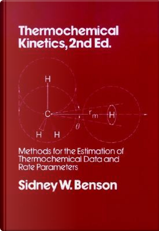 Thermochemical Kinetics by Sidney William Benson