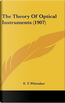 The Theory of Optical Instruments (1907) by E. T. Whittaker