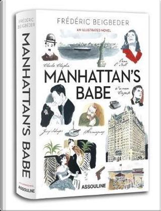 Manhattan's Babe by Frederic Beigbeder