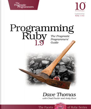 Programming Ruby by Andy Hunt, Chad Fowler, Dave Thomas