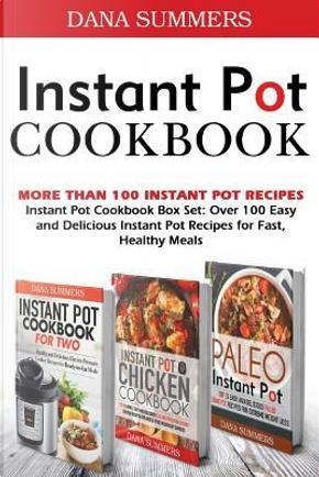 Instant Pot Cookbook by Dana Summers