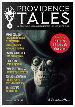 Providence Tales n. 3 - Autunno 2018 by Arthur Conan Doyle, David Wright O'Brien, Edward Page Mitchell, Frank Gelett Burgess, J.D. Beresford, Leroy Yerxa
