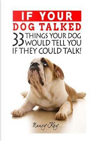 If Your Dog Talked by Nancy Key