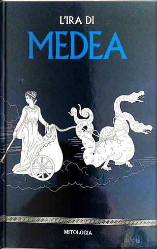 L'ira di Medea by Isabel Barcelò Chico