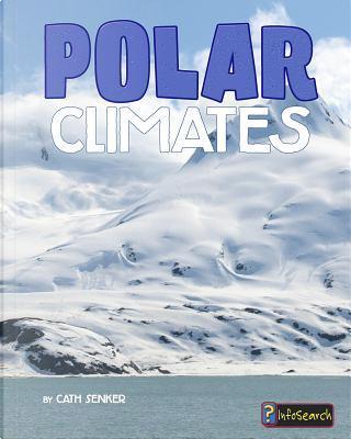 Polar Climates by Cath Senker