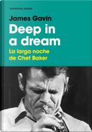 Deep in a Dream by James Gavin