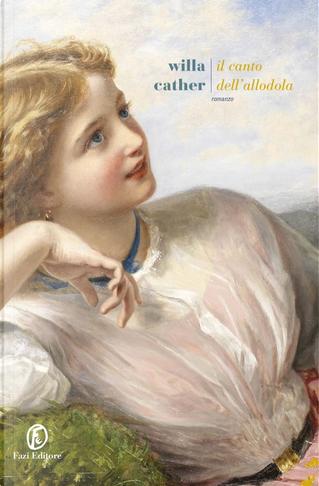 Il canto dell'allodola by Willa Cather
