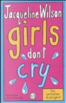 Girls don't cry by Jacqueline Wilson