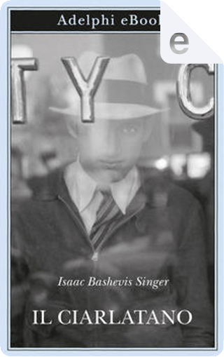 Il ciarlatano by Isaac Bashevis Singer