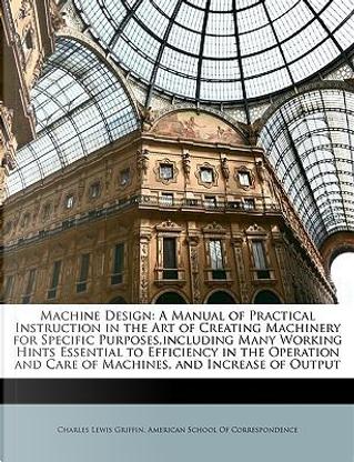 Machine Design by Charles Lewis Griffin