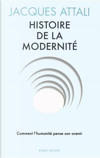 Histoire de la Modernité by Jacques Attali