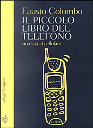Il piccolo libro del telefono by Fausto Colombo