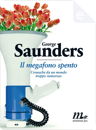 Il megafono spento by George Saunders