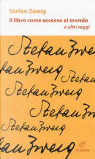 Il libro come accesso al mondo e altri saggi by Stefan Zweig