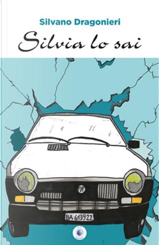 Silvia lo sai by Silvano Dragonieri
