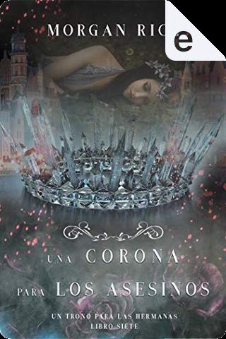 Una corona para los asesinos by Morgan Rice