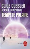 Tempête polaire by Clive Cussler, Paul Kemprecos
